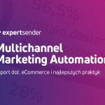 Raport dotyczący multichannel marketing automation w eCommerce'ach już jest!